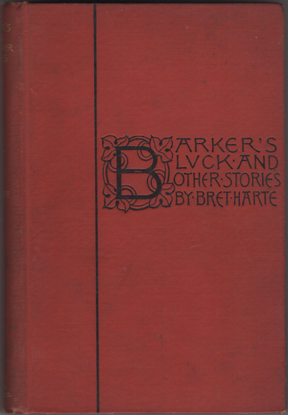 Barker's Luck and Other Stories. Bret Harte.