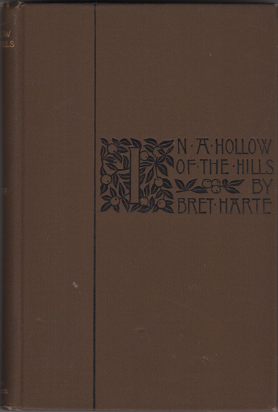 In A Hollow of the Hills. Bret Harte.