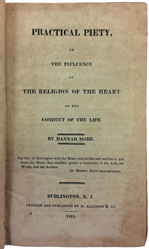 Practical Piety, or the Influence of the Religion of the Heart on the Conduct of the Life. Hannah More.