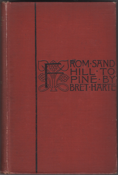 From Sand Hill To Pine. Bret Harte.