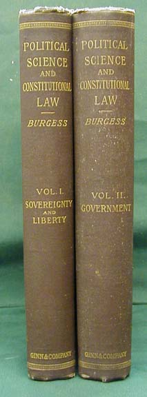 Political Science and Comparative Constitutional Law. [Two Volumes]. John W. Burgess, William.