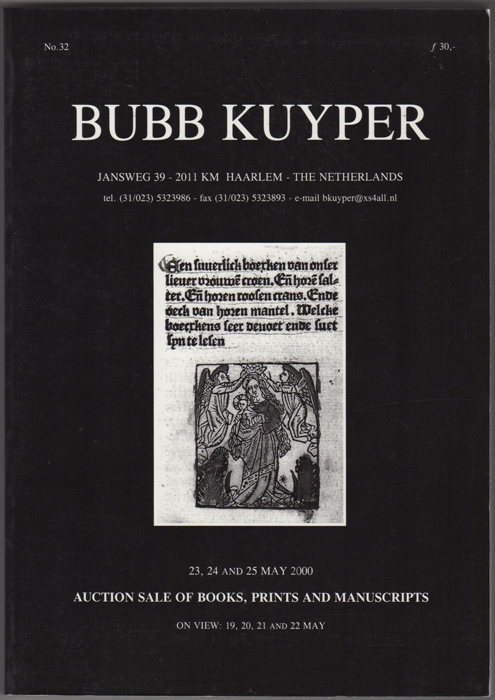 Auction Sale Of Books, Prints And Manuscripts: To Be Auctioned 23, 24 and 25 May 2000 including... The Library Of S.L. Hartz; The Library Of G.J. Brouwer; The Library Of Rob Nieuwenhuys; Pharmacy , Medicine and Botany. Bubb Kuyper.