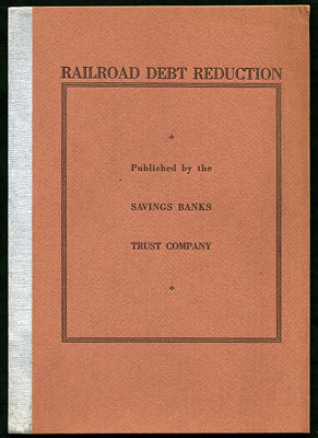 Railroad Debt Reduction: Outline of a Plan for the Gradual Reduction of Railroad Debt, Tested by Application to the Financial History of Three Bankrupt Railroads. Irvin Bussing.