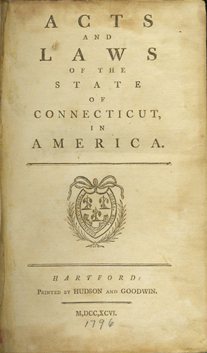 Acts and Laws of the State of Connecticut, in America. John Connecticut. Treadwell, Jonathan, Brace, Enoch Perkins, eds.