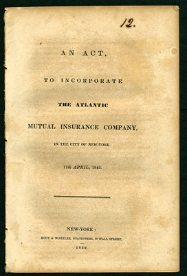 An Act, to Incorporate the Atlantic Mutual Insurance Company, in the City of New York. 11th April, 1842. Archibald Campbell, State of New York.