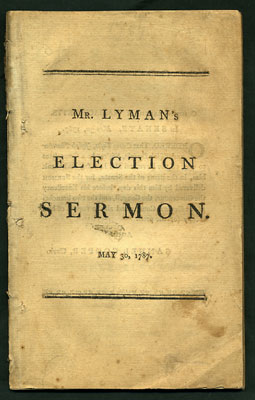 A Sermon Preached before his Excellency James Bowdoin, Esq. Governour; His Honour Thomas Cushing, Esq. Lieutenant-Governor; the Honourable the Council, and the Honourable the Senate, and House of Representatives, of the Commonwealth of Massachusetts, May 30, 1787. Being the Day of General Election. Joseph Lyman.