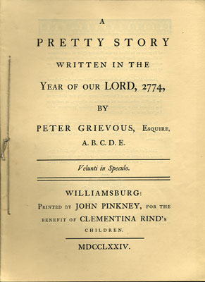 A Pretty Story Written in the Year of our Lord, 2774, by Peter Grievous, Esquire, A.B.C.D.E. Francis Hopkinson, pseud Peter Grievous.