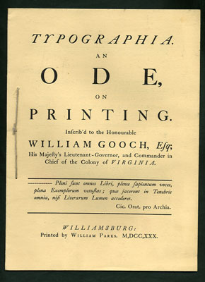 Typographia. An Ode, on Printing. Inscrib'd to the Honourable William Gooch, Esq; His Majesty's Lieutenant-Governor, and Commander in Chief of the Colony of Virginia. J. Markland.