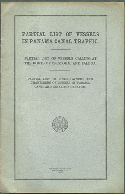 Partial List of Vessels in Panama Canal Traffic. Partial List of Vessels Calling at the Ports of Cristobal and Balboa. Partial List of Lines, Owners, and Charterers of Vessels in Panama Canal and Canal Zone Traffic. Panama Canal Press.