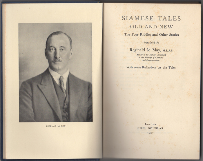Siamese Tales Old and New. The Four Riddles and Other Stories. Reginald Le May, ed, Phya, trans. Manunet Banhan.