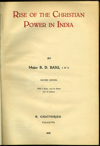 Rise of the Christian Power in India by B  D  Basu, Baman Das on  Kaaterskill Books