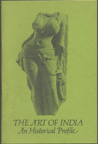The Art of India. An Historical Profile. Selections from the Los Angeles County Museum of Art, April 13-May 18, 1975. Jean-Luc Bordeaux, curator.