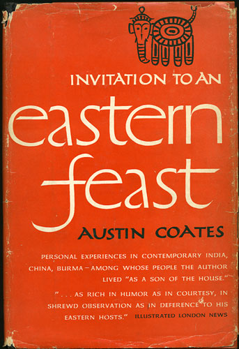 Invitation to an Eastern Feast. Austin Coates.