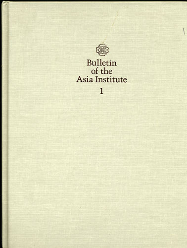 Bulletin of the Asia Institute. New Series. Volume 1. 1987. Inaugural Issue. Carol Altman Bromberg, eds.