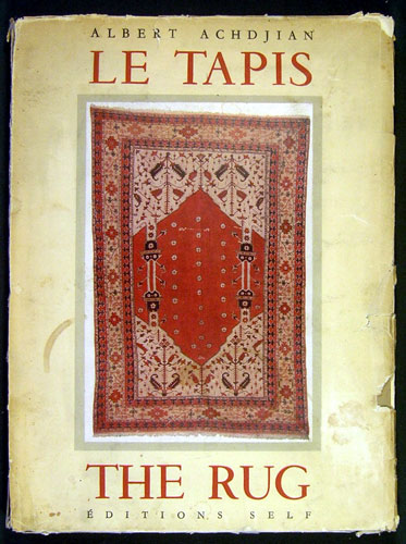 Un Art Fondamental: le tapis. A Fundamental Art: the rug. Albert Achdjian.