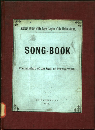 Song-Book. Commandery of the State of Pennsylvania. Commandery of the State of Pennsylvania. Military Order of the Loyal Legion of the United States.