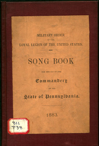 Song Book for the Use of the Commandery of the State of Pennsylvania. Commandery of the State of Pennsylvania. Military Order of the Loyal Legion of the United States.