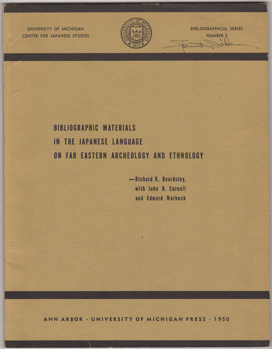 Bibliographic Materials in the Japanese Language on Far Eastern Archeology and Ethnology. Richard K. Beardsley, John B. Cornell, Edward Norbeck.