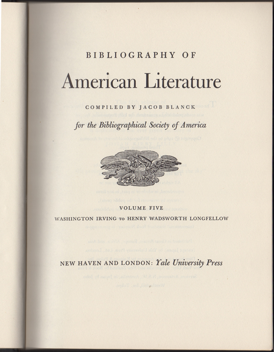 Bibliography of American Literature. Volume Five. Washington Irving to Henry Wadsworth Longfellow. Jacob Blanck, ed.