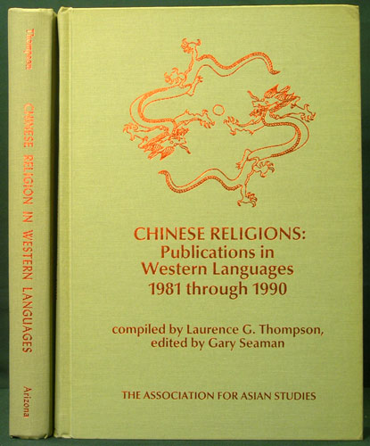 Chinese Religion in Western Languages: a comprehensive and classified bibliography of publications in English, French, and German through 1980 [with] Chinese Religion: publications in Western languages, 1981 through 1990. [Two Volumes]. Laurence G. Thompson.