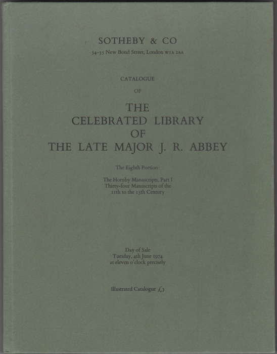 Catalogue of the Celebrated Library, The Property of the late Major J. R. Abbey. Sold by Order of the Executors. The Eighth Portion: The Hornby Manuscripts, Part 1. Thirty-Four Manuscripts of the 11th to the 15th century. 4th June 1974. Major J. R. Sotheby Abbey, Co.