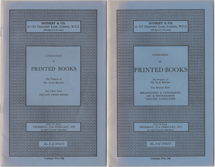 Catalogue of Printed Books. The Property of Mr. Jules Bricken. The First Part: Private Press Books [with] The Second Part: Bibliography & Typography, Art. Jules Bricken, Sotheby, Co.