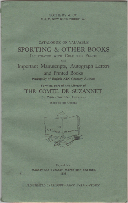 Catalogue of a Portion of the Well-known Library, the Property of the comte de Suzannet, La Petite Chardière, Lausanne, comprising an exceedingly fine collection of the work of W.M. Thackeray... a very choice collection of coloured plates of sporting subjects. comte de Suzannet, Sotheby, Co.
