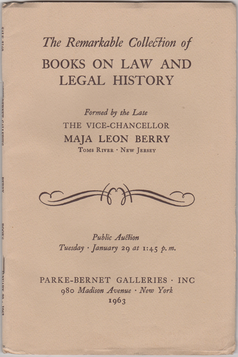 English and American Law and Legal History.... Many S.T.C. and Wing Period Titles, early New Jersey and other American Imprints. The Collection of the late the Vice-Chancellor Maja Leon Berry (The Remarkable Collection of Books on Law and Legal History). Maja Leon Berry, Parke-Bernet Galleries.
