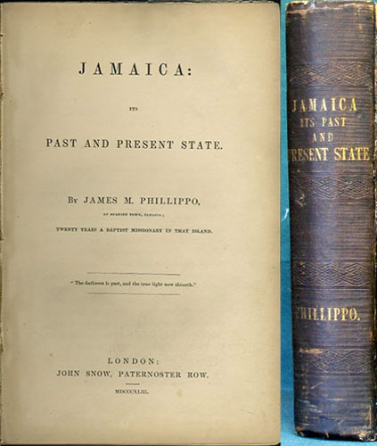 Jamaica: Its Past and Present State. James M. Phillippo.