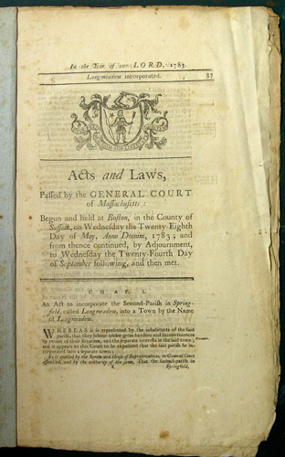 Acts and Laws, Passed by the Great and General Court or Assembly of the Commonwealth of Massachusetts: Begun and Held at Boston in the County of Suffolk, on Wednesday the Twenty-Eighth Day of May, Anno Domini, 1783; and from thence continued, by Adjournment, to Wednesday the Twenty-Fourth Day of September following, and then met. Massachusetts.