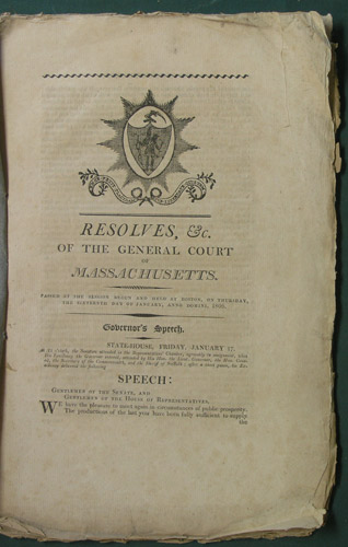 Resolves, &c. of the General Court of Massachusetts. Passed at the Session begun and held at Boston, on Thursday the Sixteenth day of January, Anno Domini, 1806. Massachusetts.