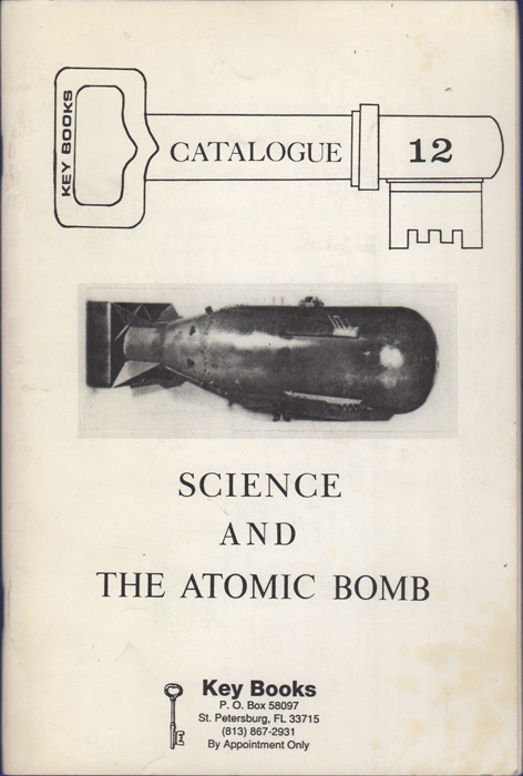 Science and the Atomic Bomb. Key Books Catalogue 12. 1991. R. D. Cooper, C. L. Cooper.
