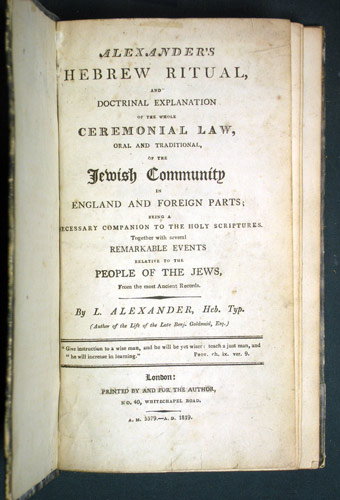 Alexander's Hebrew Ritual, and Doctrinal Explanation of the whole Ceremonial Law, oral and traditional, of the Jewish Community in England and Foreign Parts; being a Necessary Companion to the Holy Scriptures. Together with several Remarkable Events relative to the People of the Jews, from the most Ancient Records. L. Alexander, Levy.