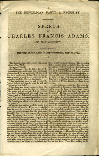 The Republican Party a Necessity. Speech of Charles Francis Adams, of Massachusetts. Delivered in the House of Representatives, May 31, 1860. Charles Francis Adams.