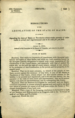 Resolutions of the Legislature of the State of Maine, in favor of Repealing the laws of States or Territories which render persons of color liable to arrest and imprisonment and to be sold for jail fees. 28th Congress, 1st session. Senate. 245. Maine, United States. Congress. Senate. Committee on the District of Columbia.