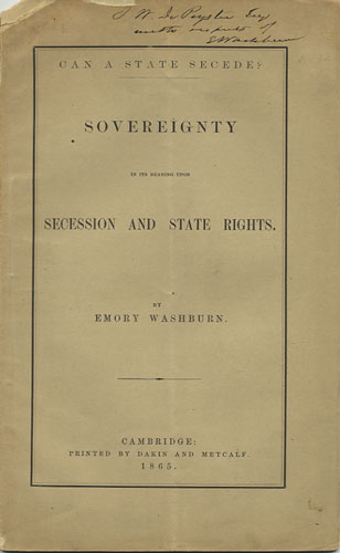 Can a State Secede? Sovereignty in its Bearing upon Secession and State Rights. Emory Washburn.