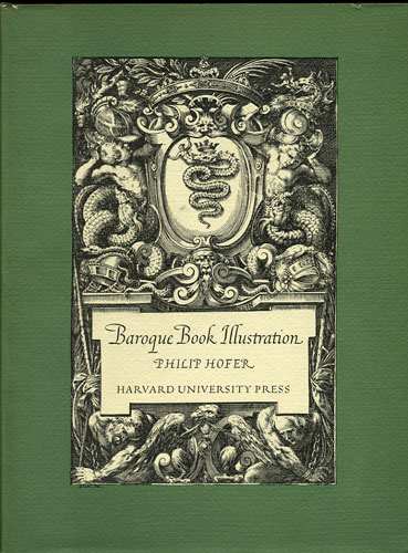 Baroque Book Illustration. A Short Survey. From the Collection in the Department of Graphic Arts Harvard College Library. Philip Hofer.