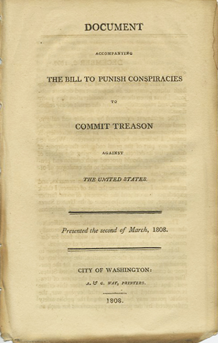 Document accompanying the Bill to Punish Conspiracies to Commit Treason against the United States. Presented the second of March, 1808. C. A. Rodney, Caesar Augustus.