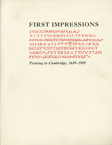 First Impressions. Printing in Cambridge, 1639-1989. Hugh Amory.