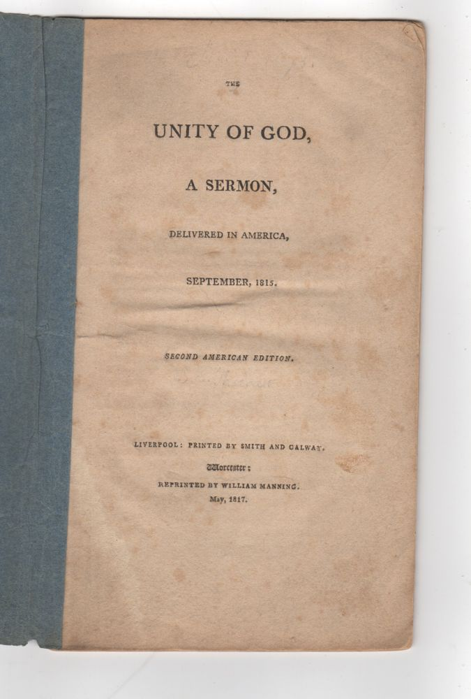 The Unity of God; a sermon, delivered in America, September, 1815. Samuel Cooper Thacher.