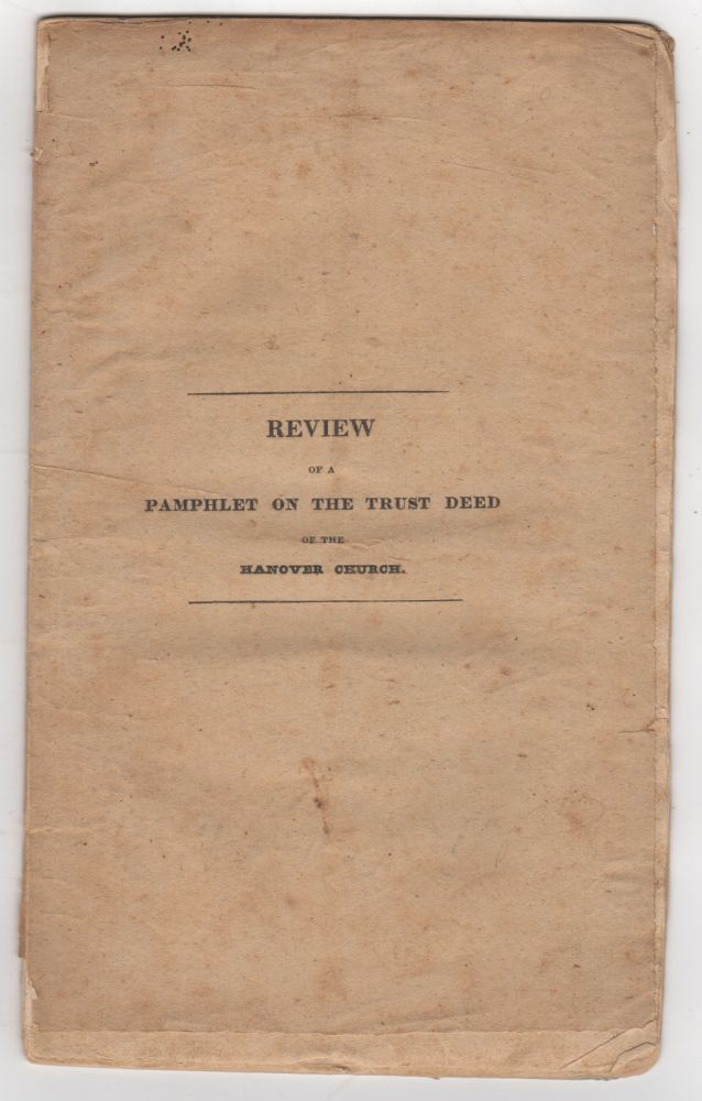 Review Of a Pamphlet on the Trust Deed of the Hanover [Street] Church. Lyman Beecher, Benjamin B. Wisner, Theophilius Rogers Marvin.