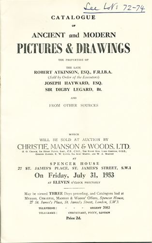 Catalogue of Ancient and Modern Pictures & Drawings. The properties of the late Robert Atkinson, Joseph Hayward, Sir Digby Legard, and from other sources. Friday, July 31st, 1953. Manson Christie, Woods.