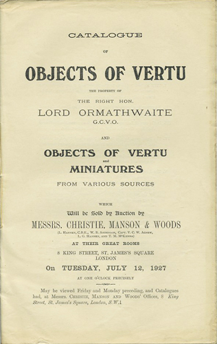 Catalogue of Objects of Vertu, the Property of the Right Hon. Lord Ormathwaite, and Objects of Vertu and Miniatures from various sources. Tuesday, July 12, 1927. Manson Christie, Woods.