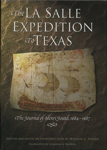 The La Salle Expedition to Texas. The Journal of Henri Joutel 1684-1687. Henri Joutel, William C. Foster, ed. and intro.
