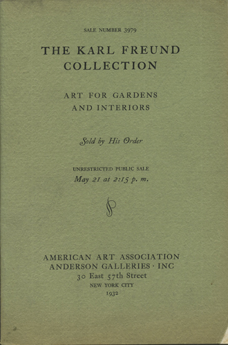 Rare Wrought Iron Garden Furniture and Objects of Art in Many Media. From classic antiquity to the Regency, including a small but distinguished collection of furniture, lighting fixtures, and paintings. May 21, 1932. Sale No. 3979. Karl Freund, Anderson Galleries American Art Association.