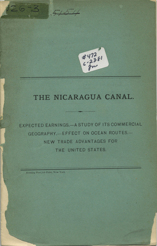 The Nicaragua Canal. Expected earnings - A study of its commercial geography -Effect on ocean routes - New trade advantages for the United States. New York Evening Post.