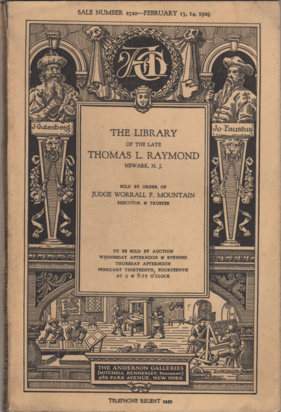 The Library of the Late Thomas L. Raymond, Newark, N.J. Sale No. 2320. February 13, 14, 1929. Anderson Galleries.