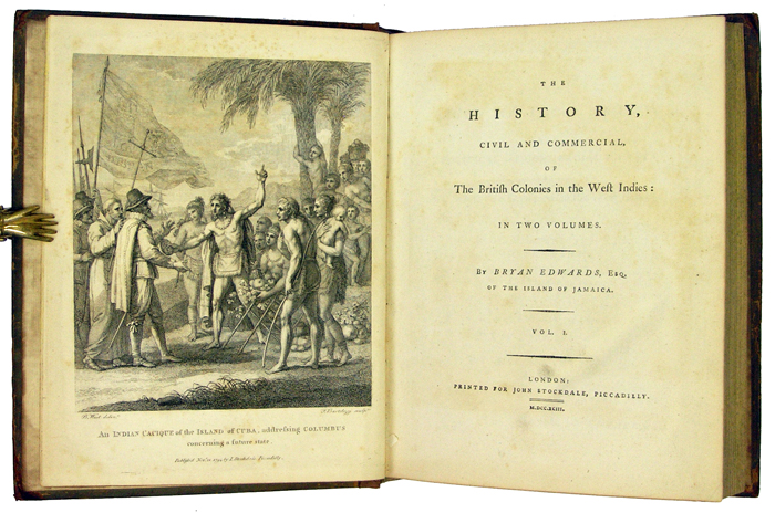 The History, Civil and Commercial, of the British Colonies in the West Indies [Two Volumes]. Bryan Edwards.
