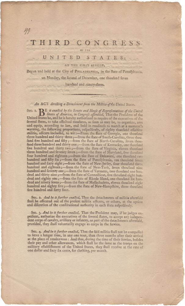 Third Congress of the United States: At the first session, begun and held at the city of Philadelphia, in the state of Pennsylvania, on Monday, the second of December, one thousand seven hundred and ninety-three. An Act directing a detachment from the militia of the United States. Whiskey Rebellion, Third Congress United States.