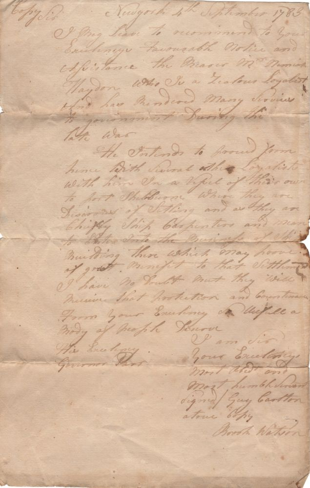 [Manuscript Copy] Sir Guy Carleton, commander-in-chief of British Forces in North America, to John Parr, Governor of Nova Scotia, seeking refuge for Nehemiah Hayden and a Band of Loyalists. Signed and attested by Sir Brook Watson, Commissary General. American Revolution. Loyalists, Guy Carleton, 1st Baron Dorchester.